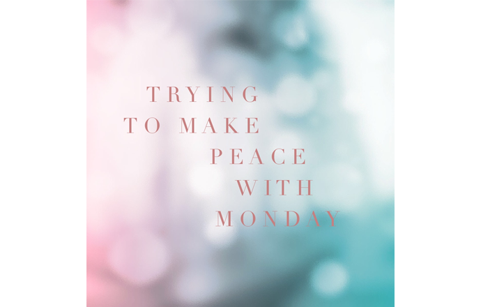 make peace with monday